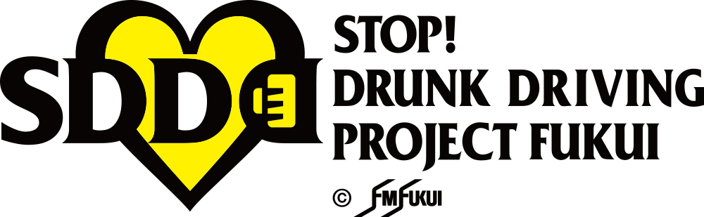 STOP! DRUNK DRIVING PROJECT FUKUI